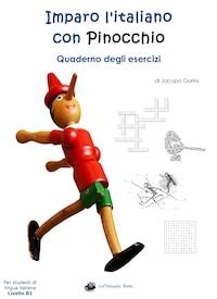 Imparo l'italiano con Pinocchio: Quaderno degli Esercizi - Per studenti di lingua italiana