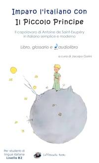 Imparo l'italiano con il Piccolo Principe - Con Audio