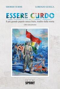 Essere Curdo - Il più grande popolo senza Stato, tradito dalla storia