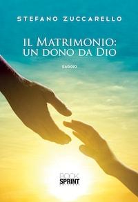 Il matrimonio: un dono da Dio