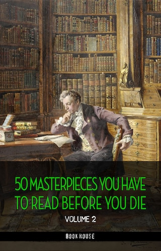 50 Masterpieces you have to read before you die vol: 2 [newly updated] (Book House Publishing)