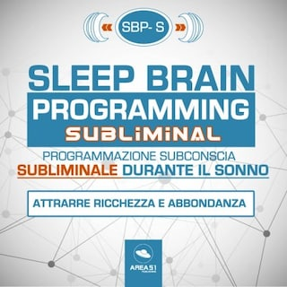 SBP-S - Sleep Brain Programming Subliminal