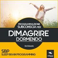 SBP - Programmazione Subconscia per dimagrire dormendo