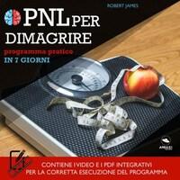 PNL per dimagrire. Programma pratico in 7 giorni