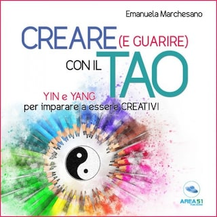 Creare (e guarire) con il Tao