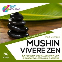 Mushin. Vivere zen