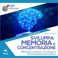 Sviluppa memoria e concentrazione