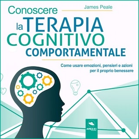 Conoscere la terapia cognitivo comportamentale
