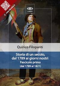 Storia di un secolo, dal 1789 ai giorni nostri. Fascicolo primo (dal 1789 al 1821)