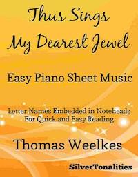 Thus Sings My Dearest Jewel Easy Piano Sheet Music