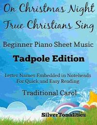 On Christmas Night True Christians Sing Beginner Piano Sheet Music Tadpole