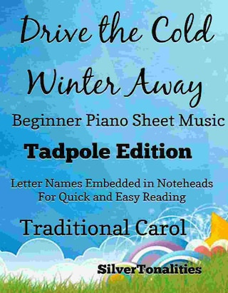 Drive the Cold Winter Away Beginner Piano Sheet Music Tadpole Edition