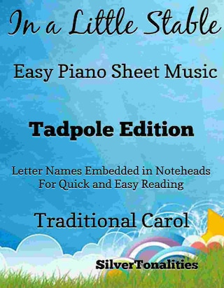 In a Little Stable Easy Piano Sheet Music Tadpole Edition