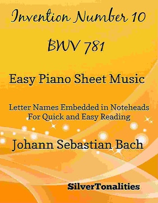 Invention Number 10 BWV 781 Easy Piano Sheet Music
