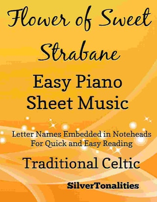 Flower of Sweet Strabane Easy Piano Sheet Music