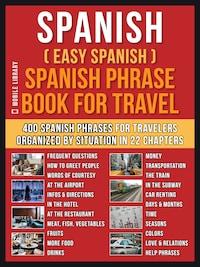 Spanish ( Easy Spanish ) Spanish Phrase Book For Travel