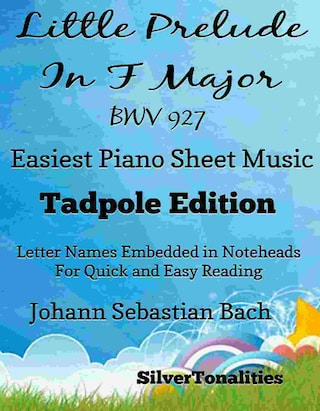 Little Prelude In F Major Bwv 927 Easiest Piano Sheet Music Tadpole Edition