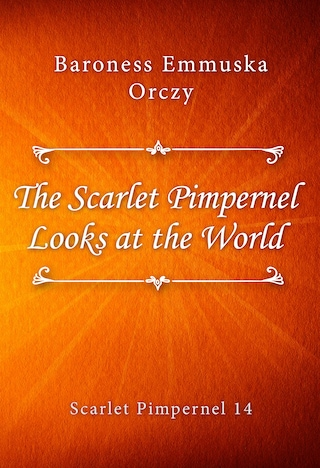 The Scarlet Pimpernel Looks at the World
