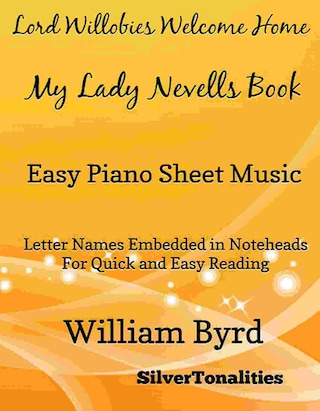 Lord Willobies Welcome Home My Lady Nevells Book Easy Piano Sheet Music