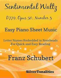 Sentimental Waltz D779, Opus 50 Number 3 Easy Piano Sheet Music