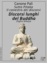 Canone Pali - Discorsi lunghi del Buddha