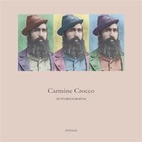 Carmine Crocco - Autobiografia