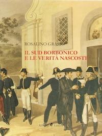 Il Sud Borbonico e le Verità Nascoste