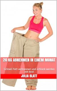 20 kg abnehmen in einem Monat