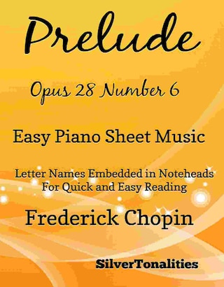 Prelude Opus 28 Number 6 Easy Piano Sheet Music