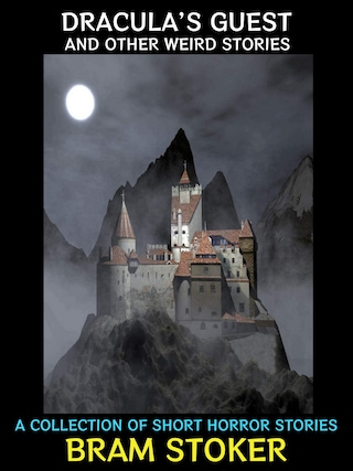 Dracula's Guest and Other Weird Stories