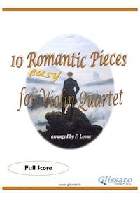 10 (Easy) Romantic Pieces for Violin Quartet (Score)
