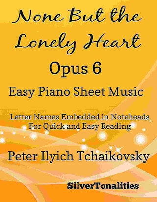 None But the Lonely Heart Opus 6 Easy Piano Sheet Music