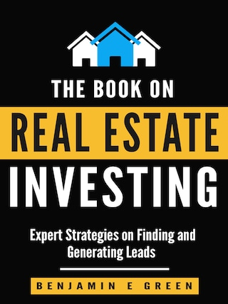 The Book on Real Estate Investing