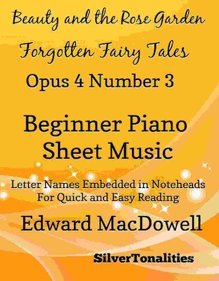 Beauty In the Rose Garden Forgotten Fairytales Opus 4 Number 3 Beginner Piano Sheet Music