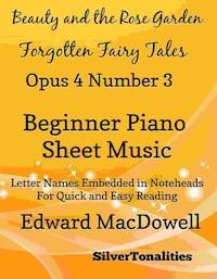 Beauty In the Rose Garden Forgotten Fairytales Opus 4 Number 3 Beginner Piano Sheet Music