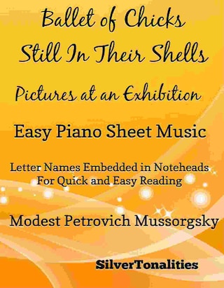 Ballet of Chicks Still In Their Shells Pictures at an Exhibition Easy Piano Sheet Music