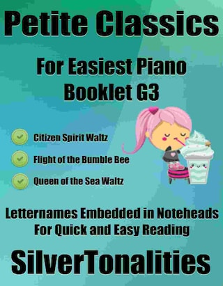 Petite Classics for Easiest Piano Booklet G3