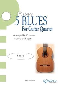 5 Easy Blues for guitar quartet (score)