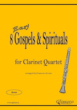 8 (Easy) Gospels & Spirituals for Clarinet quartet (score)