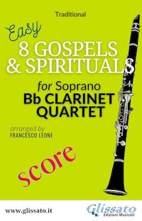 8 Gospels & Spirituals for Clarinet quartet (score)