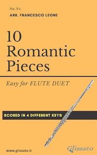 10 (Easy) Romantic Pieces for Flute Duet