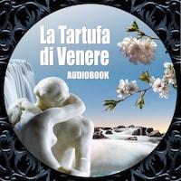 La Tartufa di Venere (Audiolibro)