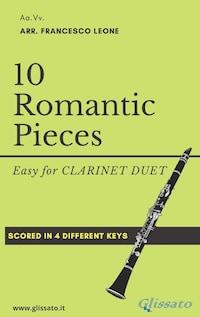 10 (Easy) Romantic Pieces for Clarinet Duet
