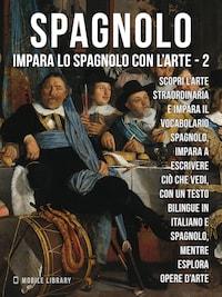 2 - Spagnolo - Impara lo Spagnolo con l'Arte