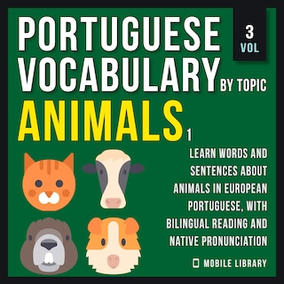 Animals 1 - Portuguese Vocabulary by Topic - Vol 3