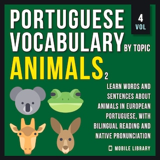 Animals 2 - Portuguese Vocabulary by Topic - Vol 4
