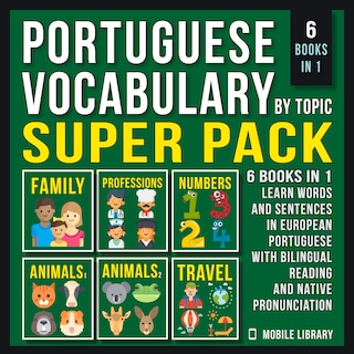 Super Pack 6 Books in 1 - Portuguese Vocabulary by Topic