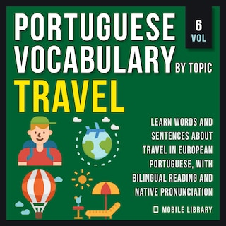 Travel - Portuguese Vocabulary by Topic - Vol 6