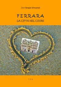 Ferrara. La città nel cuore