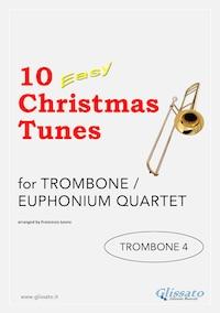 10 Easy Christmas Tunes - Trombone quartet (TROMBONE 4)